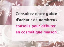 Guide d'achat en cosmétique maison sur macosmetoperso.com - tout pour la cosmétique maison