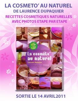 La Cosmeto' au naturel, éditions Alternatives : recettes de cosmétique maison avec photos étape par étape par Laurence Dupaquier - MaCosmetoPerso
